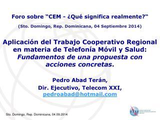 Pedro Abad  Terán , Dir. Ejecutivo , Telecom XXI,  pedroabad@hotmail