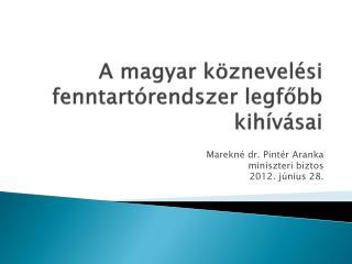 A magyar köznevelési fenntartórendszer legfőbb kihívásai