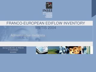 FRANCO-EUROPEAN EDIFLOW INVENTORY METIS 2004