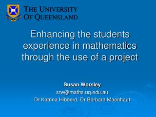 Enhancing the students experience in mathematics  through the use of a project