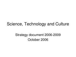 Science, Technology and Culture
