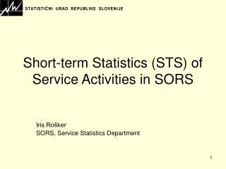 Short-term Statistics (STS) of Service Activities in SORS