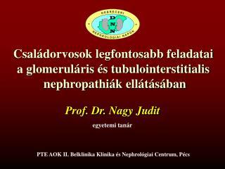 Családorvosok legfontosabb  feladatai a  glomeruláris és  tubulointerstitialis