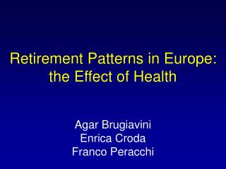 Retirement Patterns in Europe:  the Effect of Health