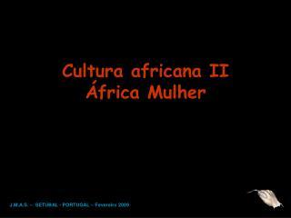 Cultura africana II  frica Mulher