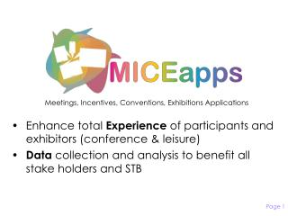 Enhance total  Experience  of participants and exhibitors (conference & leisure)