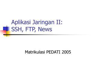 Aplikasi Jaringan II: SSH, FTP, News