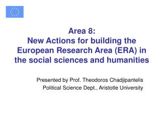 Presented by Prof. Theodoros Chadjipantelis Political Science Dept., Aristotle University