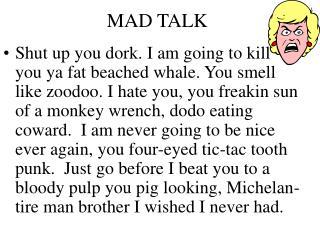 MAD TALK