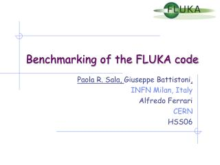 Benchmarking of the FLUKA code