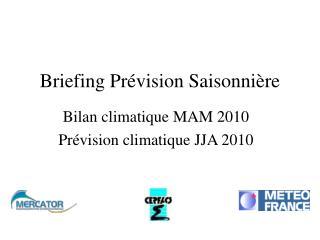 Briefing Prévision Saisonnière