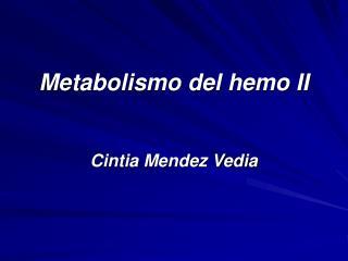 Metabolismo del hemo II