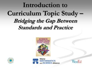Introduction to Curriculum Topic Study –  Bridging the Gap Between Standards and Practice