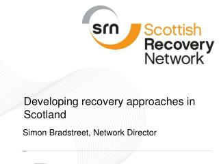 Developing recovery approaches in Scotland