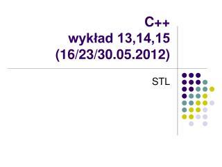 C++ wykład 13,14,15 (16/23/30.05.2012)