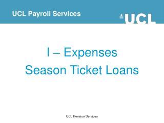 I – Expenses Season Ticket Loans