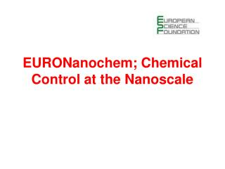 EURONanochem; Chemical Control at the Nanoscale