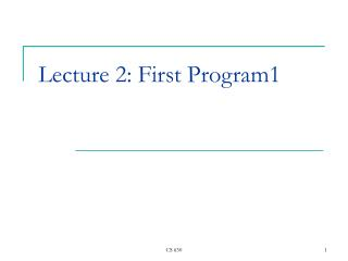 Lecture 2: First Program 1