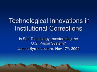 Technological Innovations in Institutional Corrections