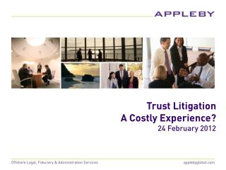 Trust Litigation  A Costly Experience? 24 February 2012