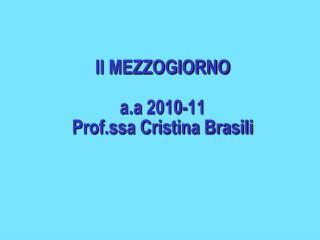 Il MEZZOGIORNO a.a  2010-11 Prof.ssa Cristina Brasili