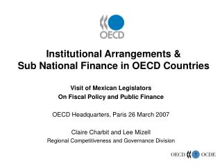 Institutional Arrangements &  Sub National Finance in OECD Countries