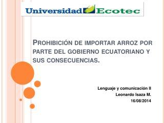 Prohibición de importar arroz por parte del gobierno ecuatoriano y sus consecuencias.