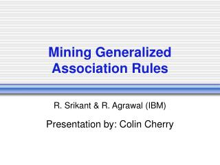 Mining Generalized Association Rules