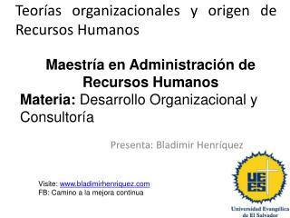 Teor�as organizacionales y origen de Recursos Humanos
