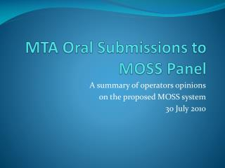 MTA Oral Submissions to  MOSS Panel