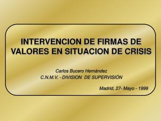 INTERVENCION DE FIRMAS DE VALORES EN SITUACION DE CRISIS