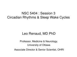 NSC 5404 : Session 3 Circadian Rhythms & Sleep Wake Cycles
