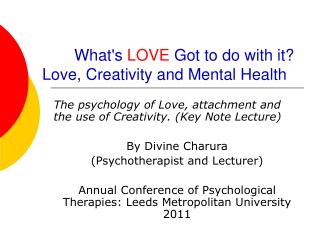 What's  LOVE  Got to do with it?  Love, Creativity and Mental Health