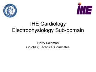 IHE Cardiology Electrophysiology Sub-domain