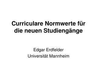 Curriculare Normwerte für die neuen Studiengänge