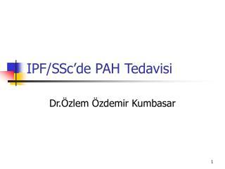 IPF/SSc�de PAH Tedavisi