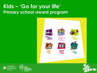 Kids    Go for your life   Primary school award program
