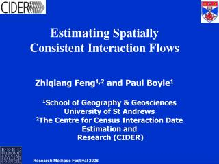 Estimating  Spatially Consistent Interaction Flows