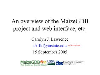 An overview of the MaizeGDB project and web interface, etc.
