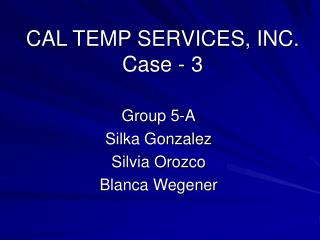 CAL TEMP SERVICES, INC. Case - 3