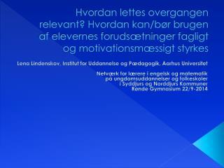 Lena Lindenskov, Institut for Uddannelse og Pædagogik, Aarhus Universitet