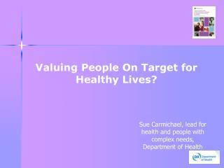 Valuing People On Target for Healthy Lives?