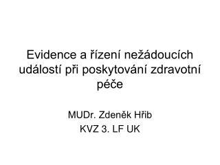 Evidence a řízení nežádoucích událostí při poskytování zdravotní péče