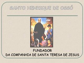 SANTO HENRIQUE DE OSSÓ