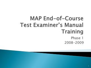 MAP End-of-Course Test Examiner�s Manual Training