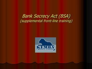 Bank Secrecy Act (BSA) (supplemental front-line training)