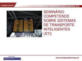 SEMINÁRIO COMPETENCE SOBRE SISTEMAS DE TRANSPORTE INTELIGENTES (STI)