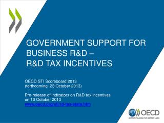 Government support  fOR business  R&D –  R&D tax incentives