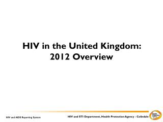 HIV in the United Kingdom: 2012 Overview