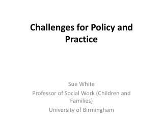 Challenges for Policy and Practice